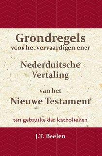Grondregels voor het vervaardigen ener Nederduitsche Vertaling van het Nieuwe Testament