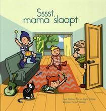 Sssst, mama slaapt