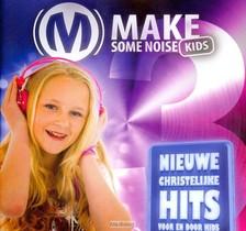 Make Some Noise Kids 3