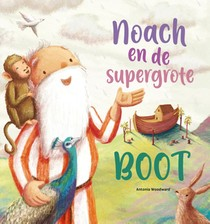 Noach En De Supergrote Boot