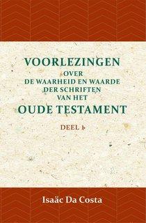 Voorlezingen over de waarheid en waarde der Schriften van het Oude Testament 1 Deel 1