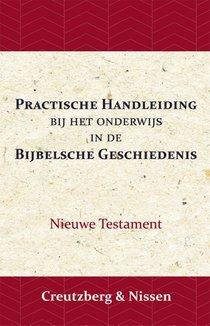 Practische Handleiding bij het Onderwijs in de Bijbelsche Geschiedenis