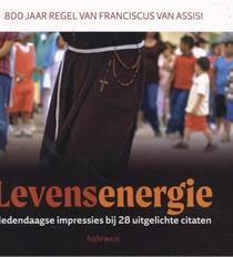 Levensenergie. 800 jaar Regel van Franciscus