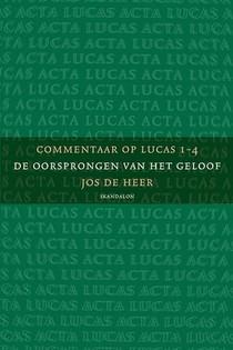 Commentaar op Lucas 1 de oorsprongen van het geloof
