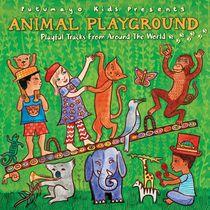 PUTUMAYO KIDS PRESENTS: ANIMAL PLAYGROUND