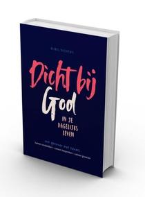 Bijbel Dichtbij - Dicht bij God