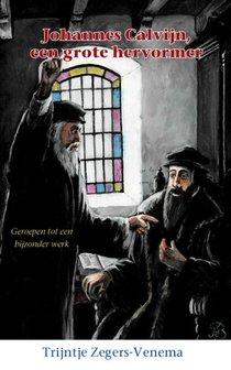 Johannes Calvijn, een grote hervormer