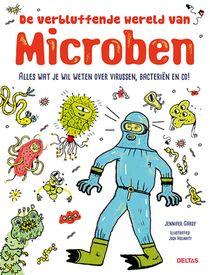 De verbluffende wereld van microben