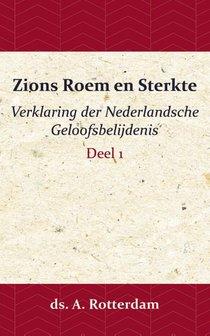 Zions Roem en Sterkte - Verklaring der Nederlandsche Geloofsbelijdenis 1