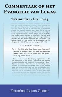 Commentaar op het Evangelie van Lukas Tweede deel Luk. 10-24