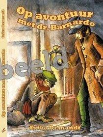 Op Avontuur Met Dr. Barnardo