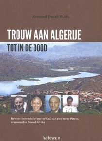 Trouw aan Algerije tot in de dood