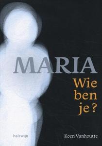 Maria, wie ben je?