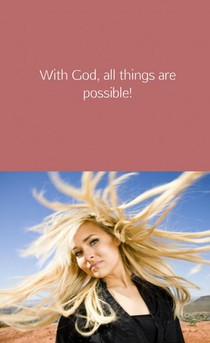 With God, all things are possible!