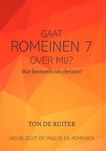 Gaat Romeinen 7:14-26 over mij?