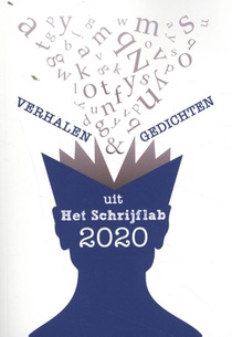 Verhalen en gedichten uit Het Schrijflab 2020