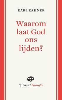 Waarom laat God ons lijden?