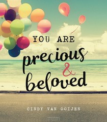 You Are Precious & Beloved