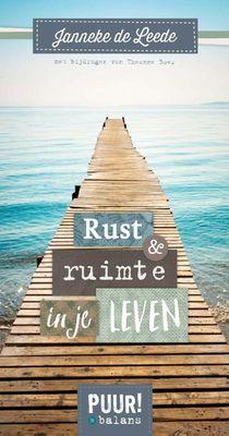 Puur! Rust & Ruimte In Je Leven