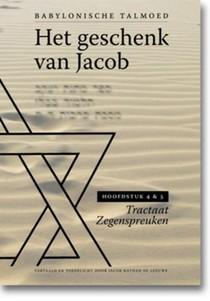 Het geschenk van Jacob hoofdstuk 4 en 5 Tractaat Zegenspreuken