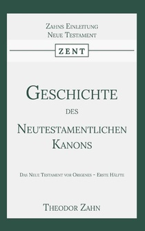 Geschichte des Neutestamentlichen Kanons 1