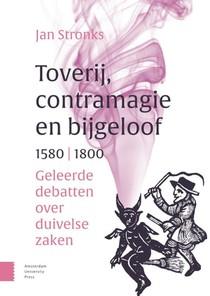 Toverij, contramagie en bijgeloof, 1580-1800