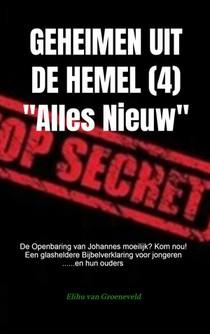 GEHEIMEN UIT DE HEMEL ( deel 4 )