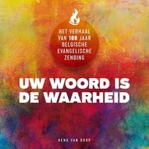 UW WOORD IS DE WAARHEID