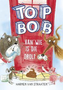 Top Bob - Van wie is die drol?