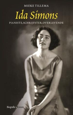 Ida Simons. Pianiste, schrijfster, overlevende