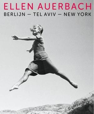Ellen Auerbach - Berlijn-Tel Aviv-New York