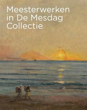 Meesterwerken in De Mesdag Collectie