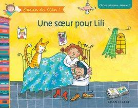 Envie de lire ! Une soeur pour Lili (CP/1re primaire - Niveau 2)