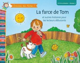 Envie de lire ! La farce de Tom (CP/1re primaire - Niveau 2)