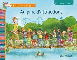 Envie de lire ! Au parc d'attractions (CP/1re primaire - Niveau 3)