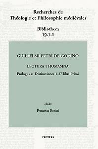 Guillelmi Petri de Godino Lectura Thomasina. Book I, Prologue and Distinctions 1-27