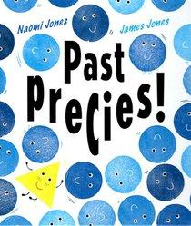 Past precies!