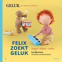 Felix zoekt geluk: zingen - helpen - zoeken