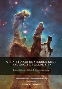 Wie niet naar de sterren kijkt zal nooit de aarde zien