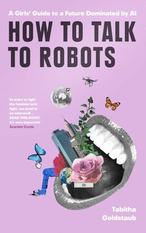 How To Talk To Robots and Why You Should