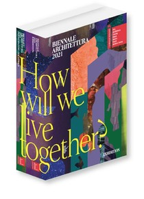 Biennale Architettura 2021 - How will we live together