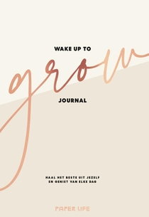 Wake up to grow Journal