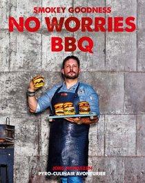 Smokey Goodness No Worries BBQ