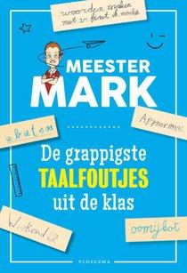 Meester Mark - de grappigste taalfoutjes uit de klas