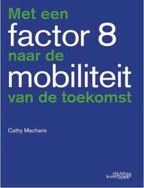 Met een factor 8 naar de mobiliteit van de toekomst