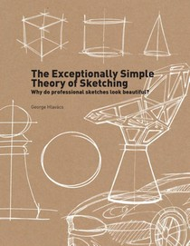 The exceptionally simple theory of sketching