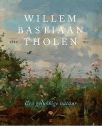 Willem Bastiaan Tholen - Een gelukkige natuur