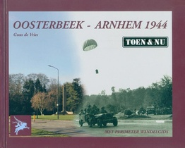 Oosterbeek - Arnhem 1944 Toen & Nu