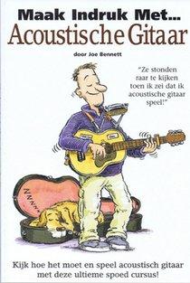 Maak indruk met acoustische gitaar