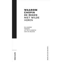 Waarom Chopin de regen niet wilde horen